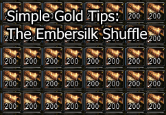 Simple gold making tips: The Embersilk Shuffle