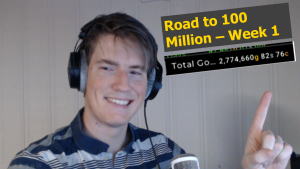 The Road to 100 Million Gold – Week 6: Now on youtube!