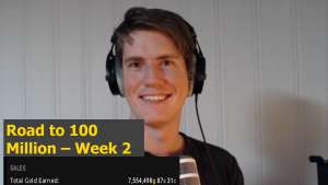 The road to 100 million gold – Week 7
