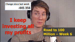 Reinvesting all my profits – The Road to 100 Million Gold – Week 6