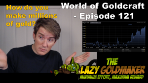 How do you actually make millions of gold? – World of Goldcraft 121