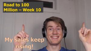 My sales keep rising! – Road to 100 Million – Week 10