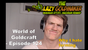 Why I hate farming – World of Goldcraft 124