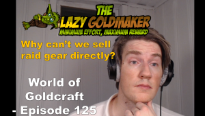 Why can't we sell raid gear directly? – World of Goldcraft 125