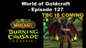 Talking Burning Crusade – World of Goldcraft 127