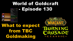 TBC goldmaking preview – World of Goldcraft 130