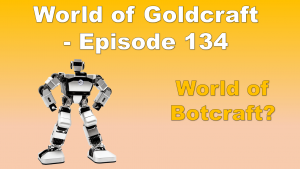 World of Botcraft? – World of Goldcraft 134