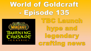 TBC Launch Approaches – World of Goldcraft 135