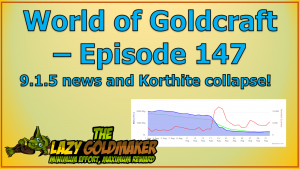 9.1.5 news and the Korthite Collapse – World of Goldcraft 147