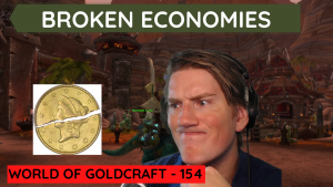 How and why do in-game economies break – World of Goldcraft 154